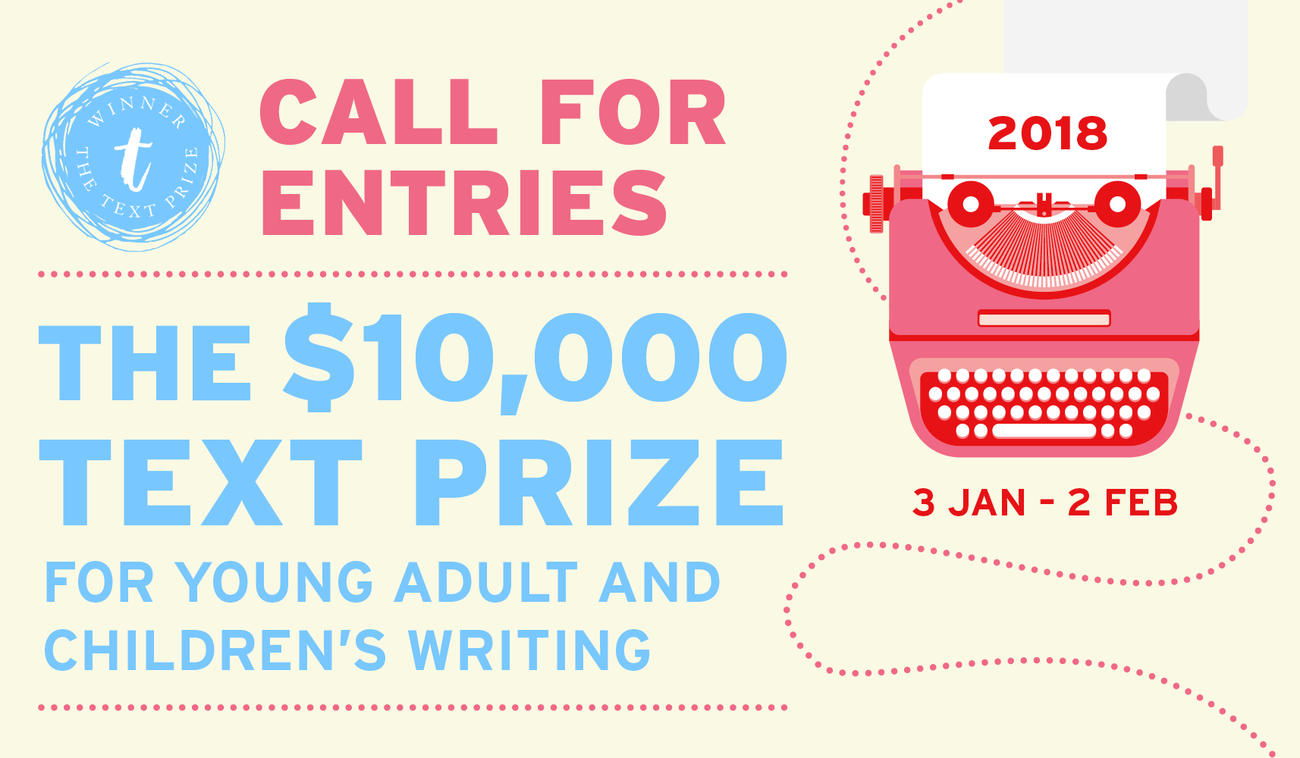 Text Publishing Submissions For The 2018 Text Prize Open Soon
