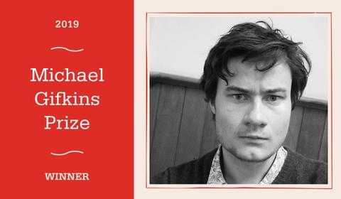 Announcing the Winner of the 2019 Michael Gifkins Prize for an Unpublished Novel