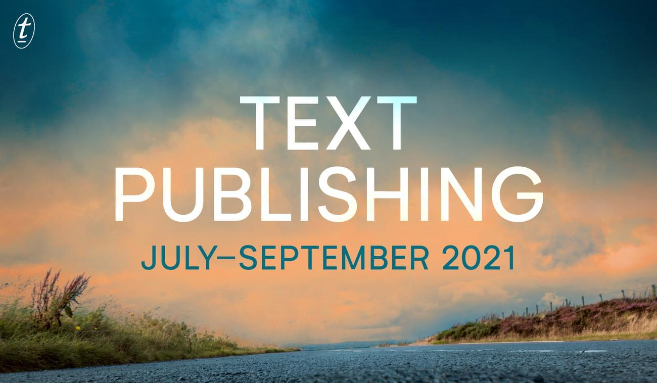 Presenting Text's July – September 2021 Catalogue