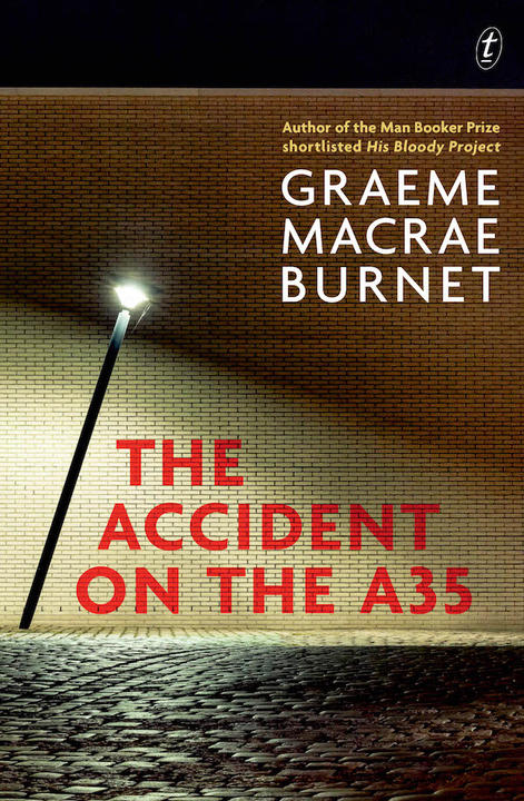 The Accident on the A35 by Graeme Macrae Burnet