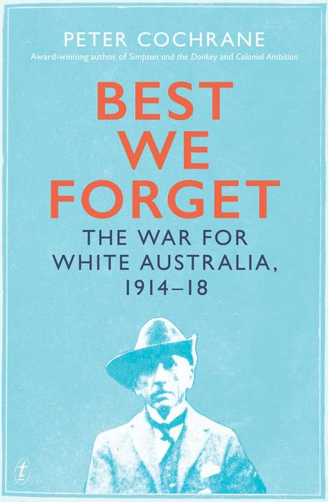 Best We Forget by Peter Cochrane