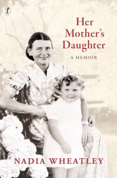 Her Mother's Daughter by Nadia Wheatley
