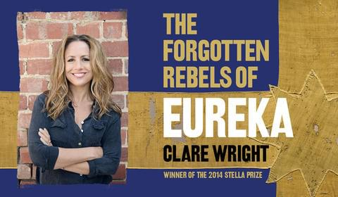 Dr Clare Wright's The Forgotten Rebels of Eureka is being developed for a TV series!