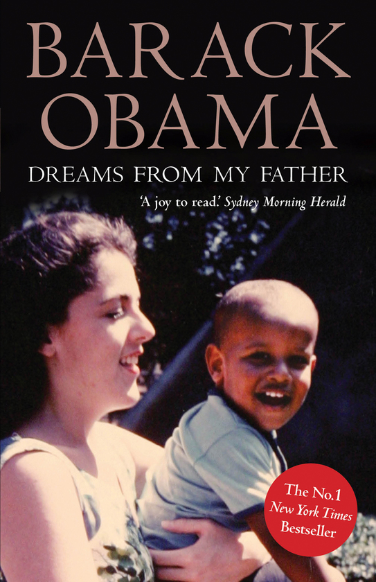 """a look from dreams from my father by barack obama essay Dreams from my father has 146,231 in origins though obama gives a very candid look into his well the book """" dreams of my father """" by barack obama is one."""