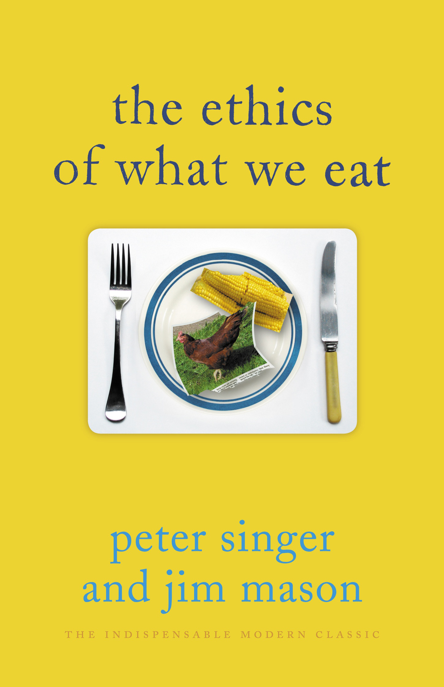 ethics in the real world brief essays on things that matter peter singer 23 99 the ethics of what we eat