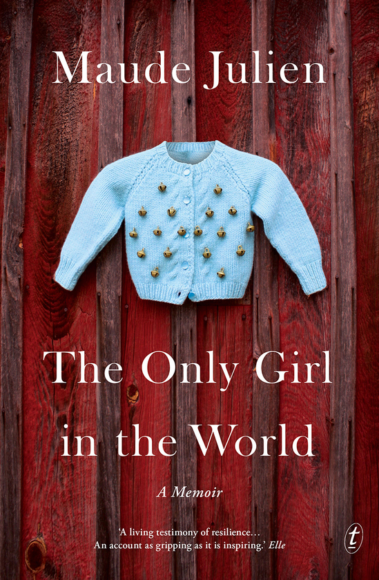 Text publishing the only girl in the world a memoir book by maude the only girl in the world a memoir solutioingenieria Choice Image