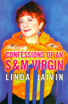 Confessions of an S & M Virgin