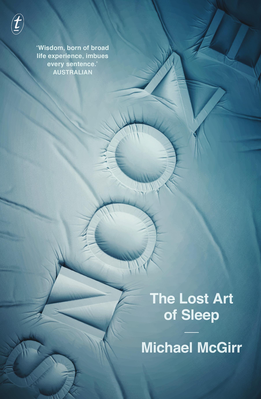 Michael McGirr – Snooze: The Lost Art of Sleep