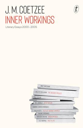 Inner Workings: Literary Essays 2000–2005
