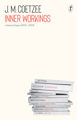 Inner Workings: Literary Essays 2000–2005