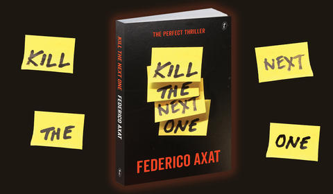 Read an Extract: Kill the Next One by Federico Axat, Argentina's Suspense Master
