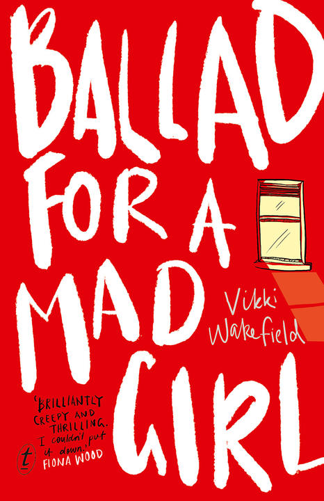 Ballad for a Mad Girl by Vikki Wakefield cover.