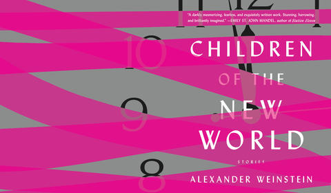 Read an extract: Children of the New World by Alexander Weinstein