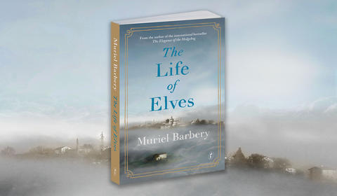 An Extract from Muriel Barbery's New Book, The Life of Elves