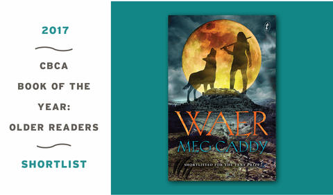 Waer by Meg Caddy shortlisted for 2017 CBCA Book of the Year—Older Readers