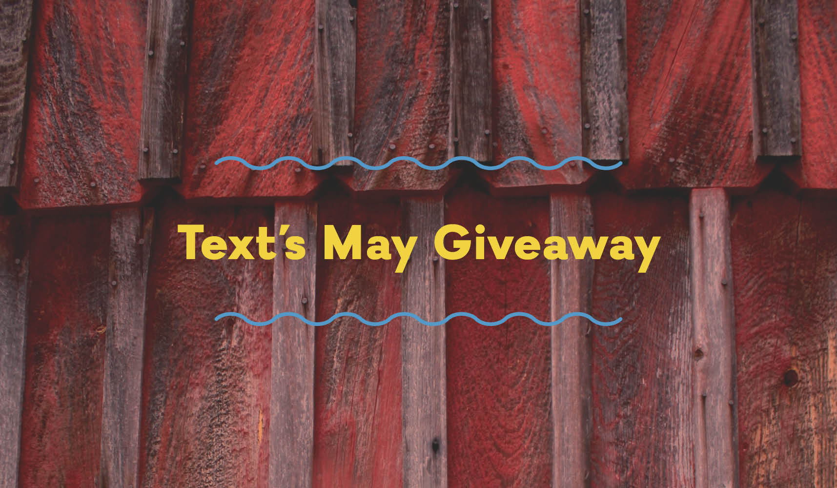 Text's May Monthly Giveaway!