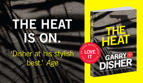 An Extract from Garry Disher's New Novel, The Heat