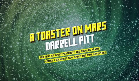 A Message from Zeeb Blatsnart, Editor: An Extract from A Toaster on Mars by Darrell Pitt