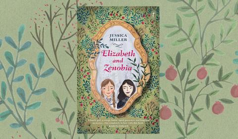 Creeping Wallpaper and Imaginary Friends: A Q&A with Jessica Miller, Author of Elizabeth and Zenobia
