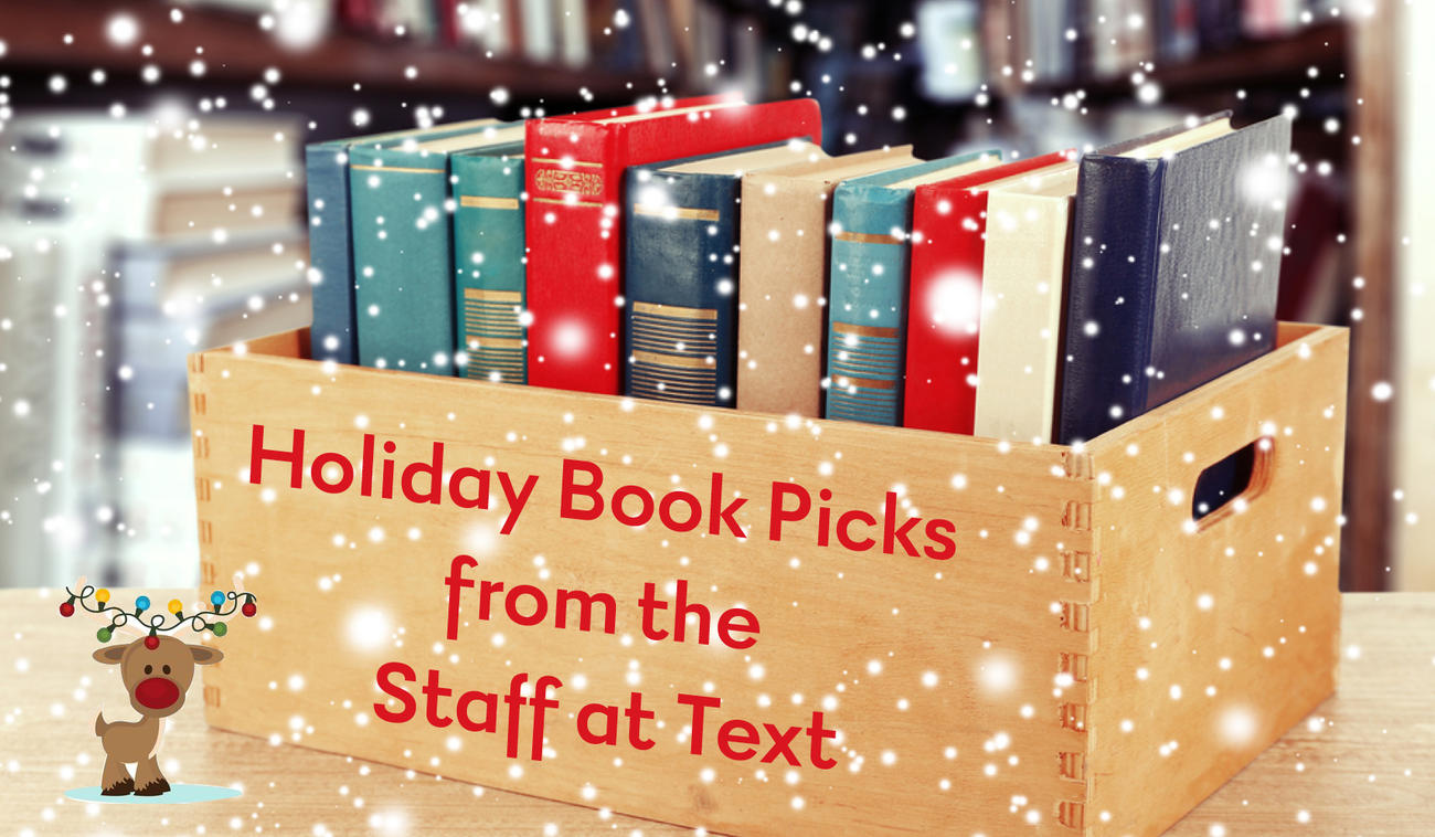 Holiday Recommendations from the Staff at Text