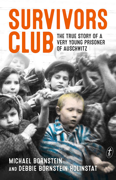 Book Cover of Survivors Club: The True Story of a Very Young Prisoner of Auschwitz by Michael Bornstein and Debbie Bornstein Hollinstat