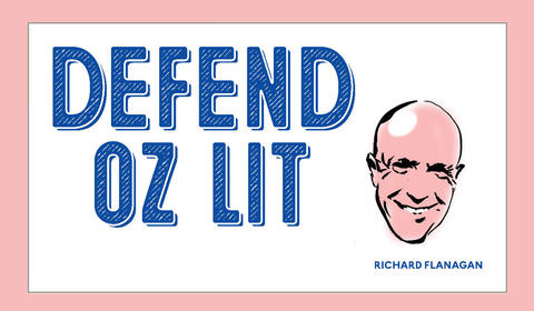 Defend Oz Lit #2: Richard Flanagan