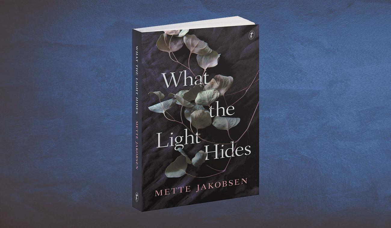 Cover of What the Light Hides by Mette Jakobsen