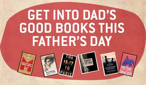 Get Into Dad's Good Books this Father's Day