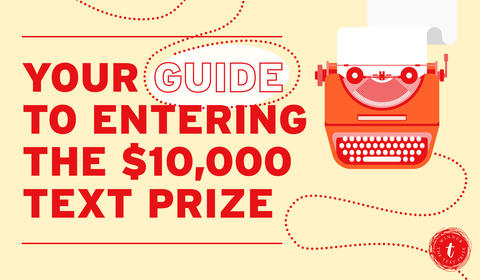 Your Guide to Entering the $10,000 Text Prize