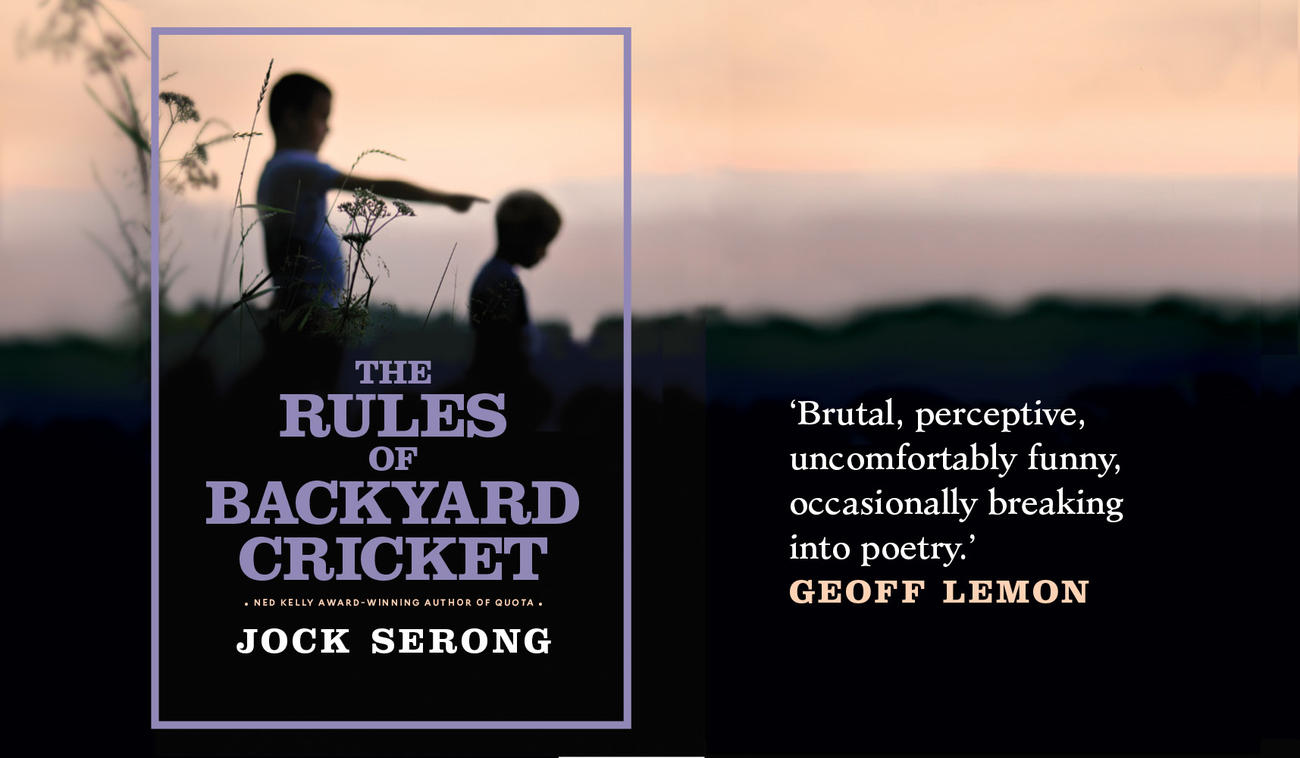Jock Serong on The Rules of Backyard Cricket